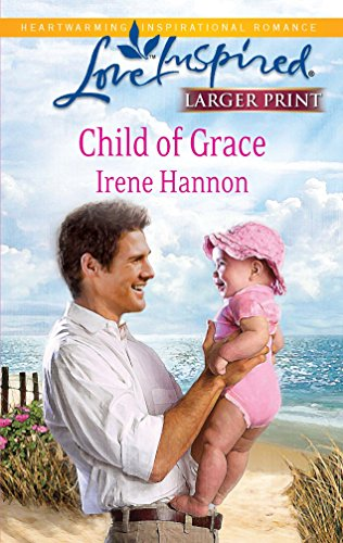 9780373815272: Child of Grace (Larger Print Steeple Hill Love Inspired)