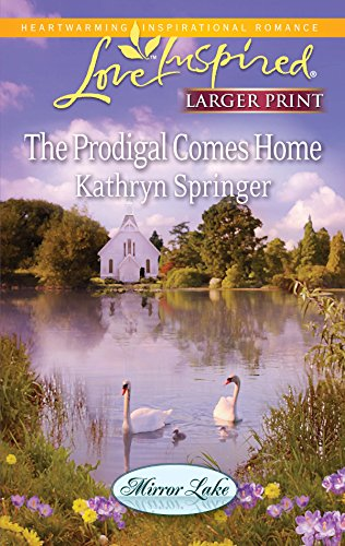 9780373815289: The Prodigal Comes Home (Larger Print Steeple Hill Love Inspired: Mirror Lake)