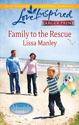 9780373815388: Family to the Rescue (Larger Print Steeple Hill Love Inspired: Moonlight Cove)