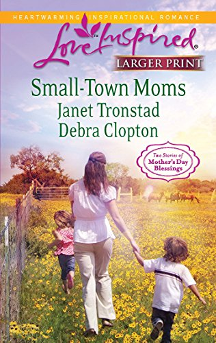 9780373815395: Small-Town Moms: A Dry Creek Family\A Mother for Mule Hollow (Larger Print Love Inspired: Mother's Day Blessings)