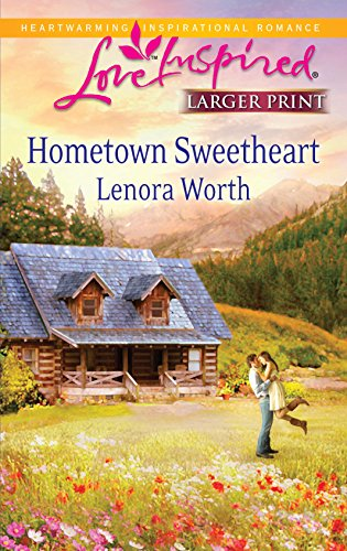 Hometown Sweetheart (Love Inspired Larger Print) (0373815409) by Lenora Worth