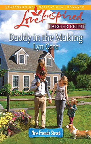 9780373815418: Daddy in the Making (Larger Print Love Inspired: New Friends Street)