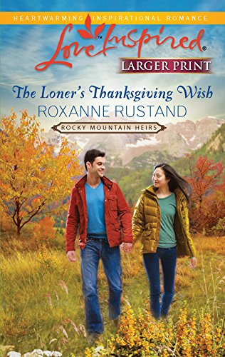9780373815838: The Loner's Thanksgiving Wish (Love Inspired: Rocky Mountain Heirs)