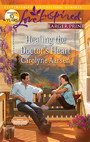 Healing the Doctor's Heart (Love Inspired Larger Print) (037381626X) by Aarsen, Carolyne