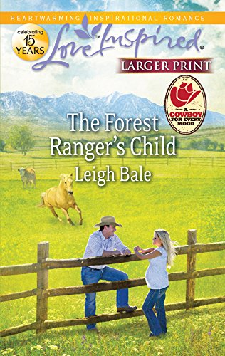 The Forest Ranger's Child : A Cowboy: Bale, Leigh
