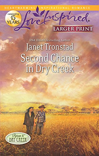 9780373816484: Second Chance in Dry Creek (Love Inspired Larger Print)