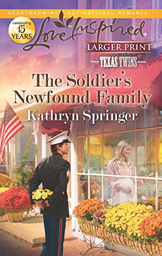 9780373816552: The Soldier's Newfound Family (Love Inspired Large Print)