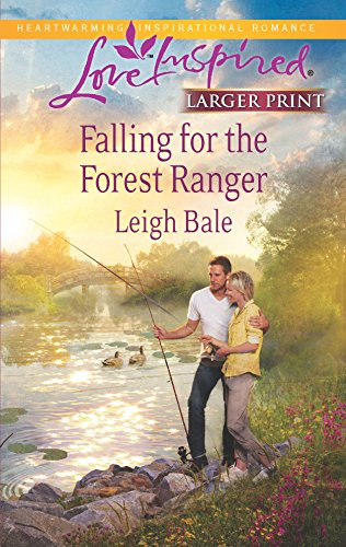 Falling for the Forest Ranger (A Love: Bale, Leigh