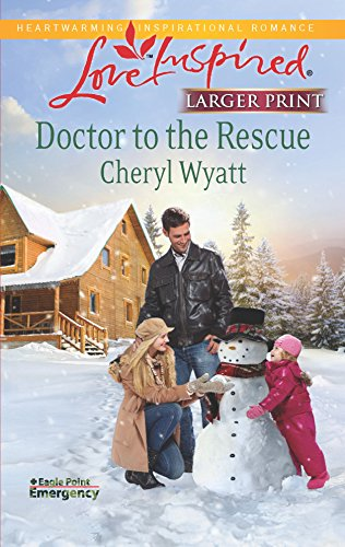 9780373816699: Doctor to the Rescue (Love Inspired: Eagle Point Emergency)