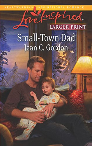 Small-Town Dad (Love Inspired Large Print): Gordon, Jean C.