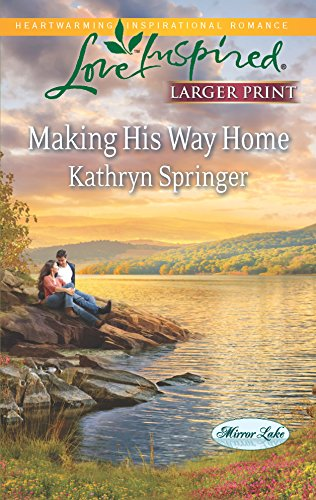 9780373816859: Making His Way Home (Love Inspired LP\Mirror Lake)