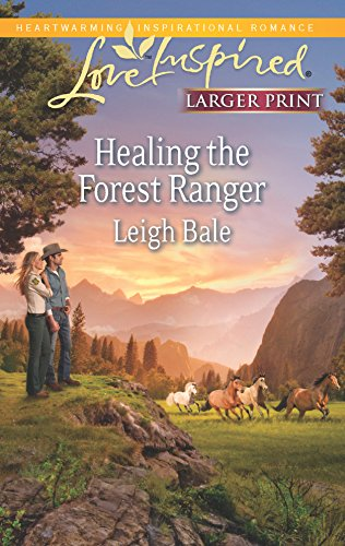 9780373816934: Healing the Forest Ranger (Love Inspired LP)