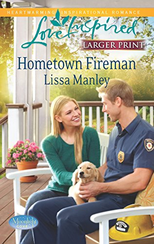 Hometown Fireman (Love Inspired LP\Moonlight Cove): Lissa Manley