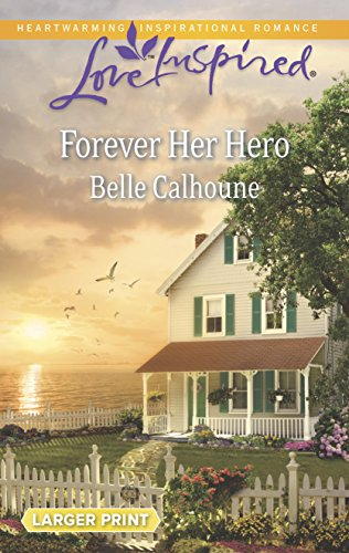 9780373817672: Forever Her Hero (Love Inspired LP)