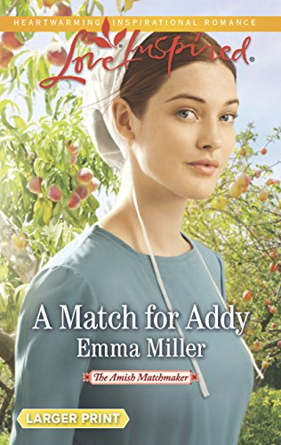 9780373818167: A Match for Addy (The Amish Matchmaker)