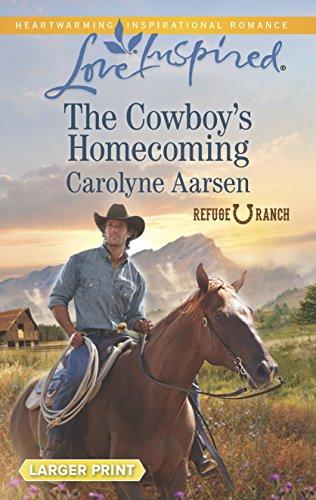 The Cowboys Homecoming (Refuge Ranch): Aarsen, Carolyne