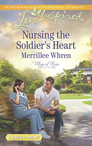 9780373818563: Nursing the Soldier's Heart (Love Inspired (Large Print))