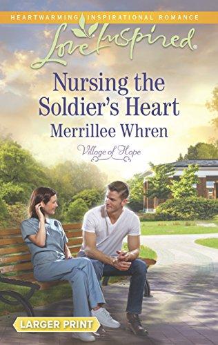 9780373818563: Nursing the Soldier's Heart (Village of Hope)