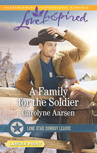 9780373818822: A Family for the Soldier (Lone Star Cowboy League)