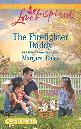 9780373819010: The Firefighter Daddy (Love Inspired)