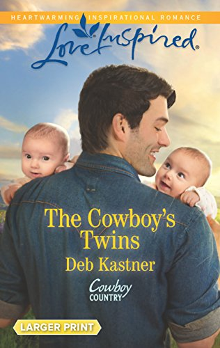 The Cowboy's Twins (Love Inspired Large Print): Deb Kastner