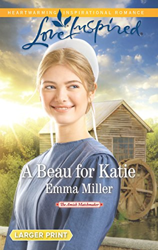 9780373819249: A Beau for Katie (The Amish Matchmaker)