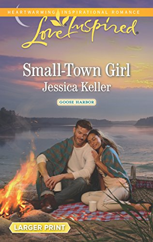 Small-Town Girl (Goose Harbor): Jessica Keller