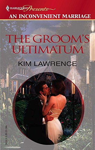 The Groom's Ultimatum (Inconvenient Marriage): Kim Lawrence