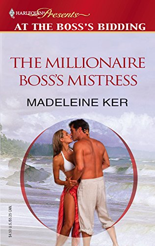 The Millionaire Boss's Mistress: Madeleine Ker