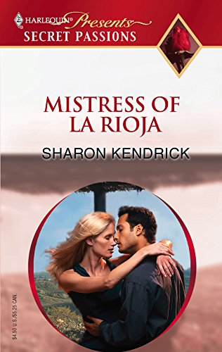 9780373820191: Mistress Of La Rioja (Secret Passions)
