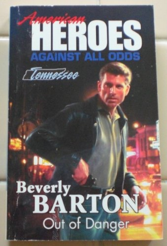 9780373822409: Out of Danger (American Heroes Against All Odds: Tennessee #42)