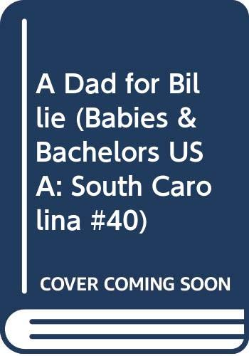 9780373822881: A Dad for Billie (Babies & Bachelors USA: South Carolina #40)