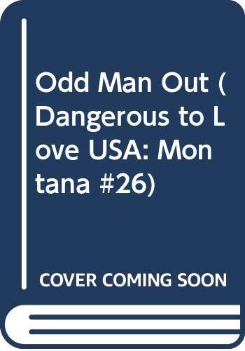 9780373823246: Odd Man Out (Dangerous to Love USA: Montana #26)
