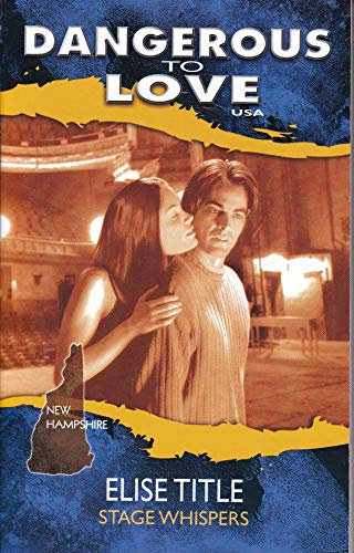 Stage Whispers (Dangerous to Love USA: New: Elise Title