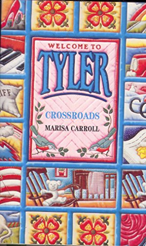 9780373825103: Crossroads (Welcome to Tyler)