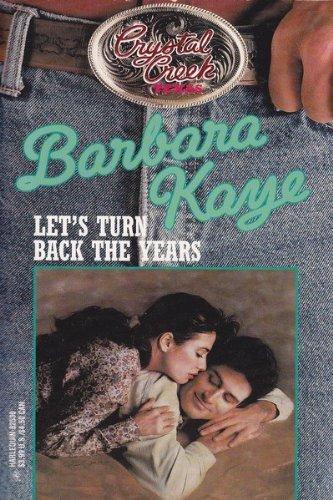 Let's Turn Back the Years (Crystal Creek, No. 18): Kaye, Barbara