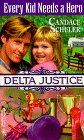 Every Kid Needs a Hero (Delta Justice, Book 5) (037382565X) by Candace Schuler