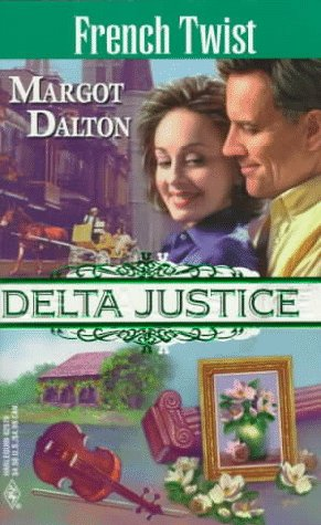 9780373825707: French Twist (Delta Justice, Book 10)