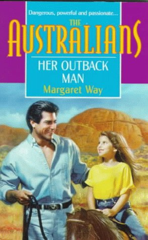 9780373825790: Her Outback Man (The Australians)