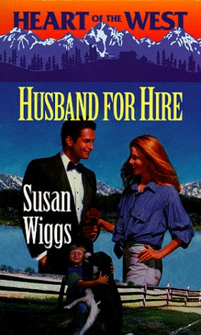 Husband For Hire (Heart Of The West): Wiggs, Susan