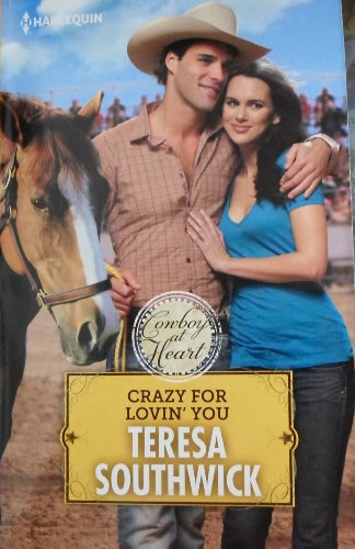 9780373826049: Crazy for Lovin' You (Cowboy at Heart)