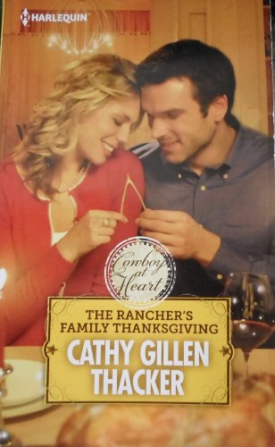 9780373826117: The Rancher's Family Thanksgiving (Cowboy at Heart)