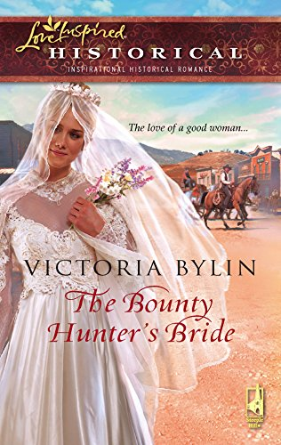 The Bounty Hunter's Bride (Steeple Hill Love Inspired Historical #8): Victoria Bylin