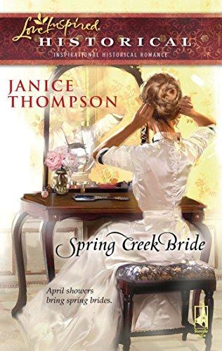 9780373828104: Spring Creek Bride (Steeple Hill Love Inspired Historical #30)