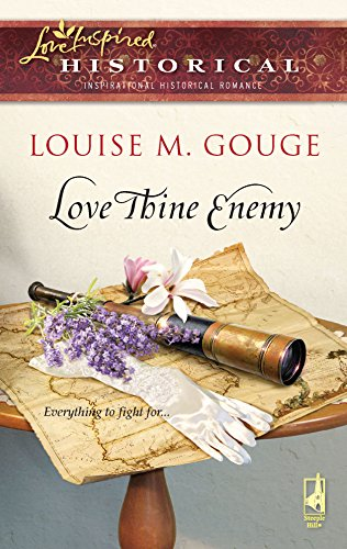 Love Thine Enemy (Love Inspired Historical): Gouge, Louise M.