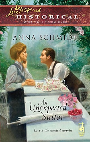 An Unexpected Suitor (Love Inspired Historical): Anna Schmidt