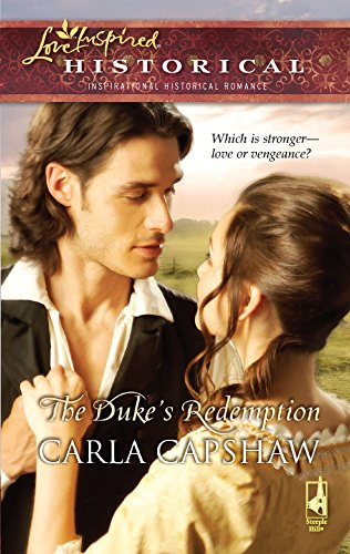 The Duke's Redemption (Love Inspired Historical): Capshaw, Carla