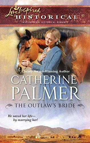 9780373828432: The Outlaw's Bride (Steeple Hill Love Inspired Historical)