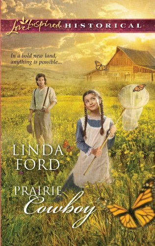9780373828609: Prairie Cowboy (Steeple Hill Love Inspired Historical)