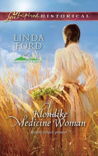 9780373828678: Klondike Medicine Woman (Alaskan Brides)